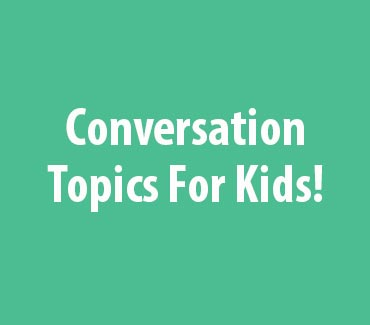 Conversation Topics For Kids